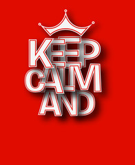 Keep Calm And text made of 3d vector design element.