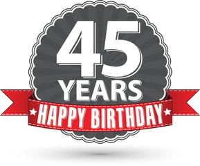 Happy birthday 45 years retro label with red ribbon, vector illu
