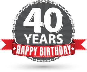 Happy birthday 40 years retro label with red ribbon, vector illu