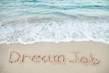 Dream Job Written On Sand By Sea