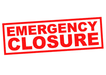 EMERGENCY CLOSURE