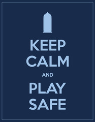 keep calm and play safe