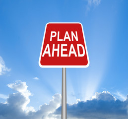 Plan ahead sign, isolated