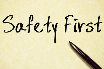 safety first text write on paper