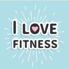 I love fitness text with heart sign Shining effect Flat