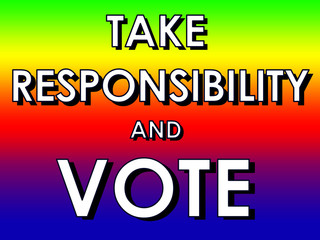 Take Responsibility and Vote sign with multicolor background