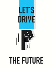 Words LET'S DRIVE THE FUTURE