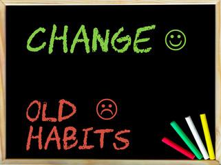 Change Old Habits