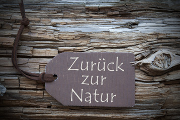 Zurueck Zur Natur Means Back To Nature On Brown Label