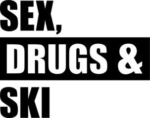 Sex Drugs Ski
