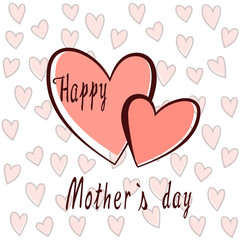 Two hearts for happy mother`s day