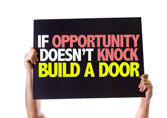 If Opportunity Doesn't Knock Build a Door card isolated