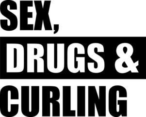Sex Drugs Curling