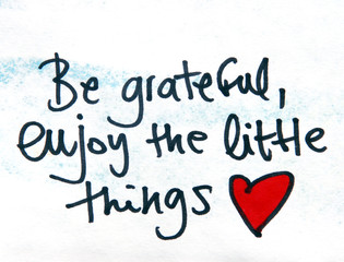 inspirational message  enjoy the little things