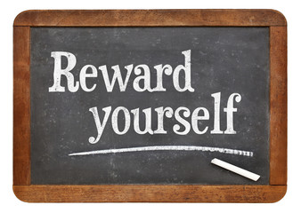 Reward yourself