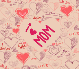 background with hearts. i love mothers so much