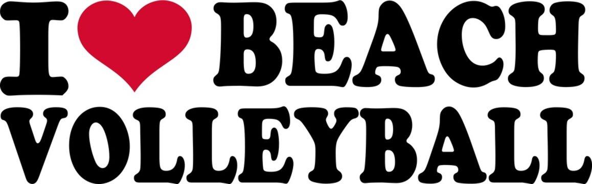 I love Beachvolleyball