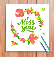 Hand drawn miss you card. Typography and flowers. Vector
