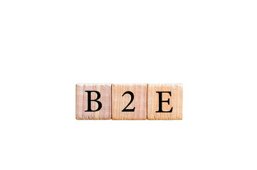 Acronym B2E - Business to employee isolated with copy space