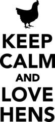 Keep calm and love hens