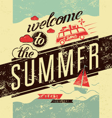 Welcome to the summer. Typographic vector retro grunge poster.