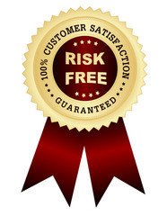 Risk free satisfaction guaranteed