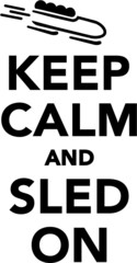 Keep Calm and Sled on