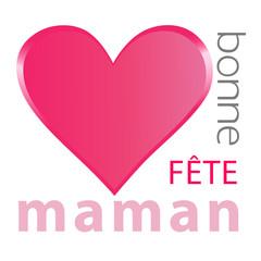 Fête des mères -Coeur bonne fête maman
