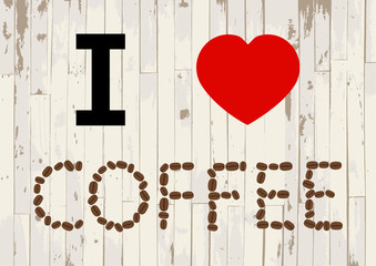 I love coffee on wooden background vector