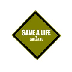 Save a life white stamp text on green background