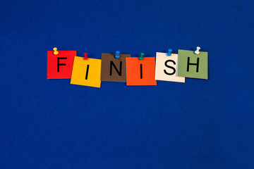 Finish - end time sign for business lectures, seminars and prese