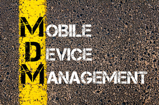Business Acronym MDM as MOBILE DEVICE MANAGEMENT