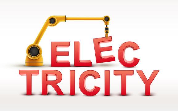 industrial robotic arm building ELECTRICITY word