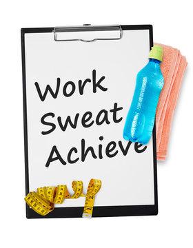 Work, sweat, achieve
