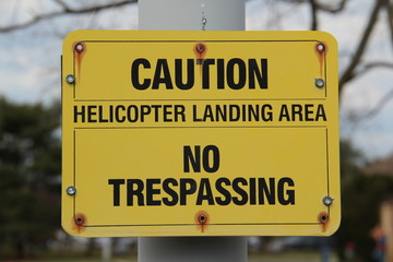Caution Helicopter Landing Sign- No Trespassing