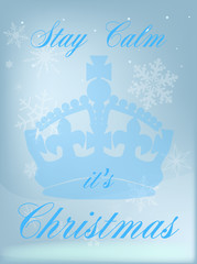 Stay Calm Its Christmas