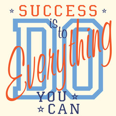 Success is to do everything you can - slogan typography, t-shirt Printing design, vector graphics, Badge Applique Label