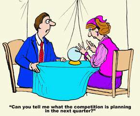 Cartoon of businessman with gypsy who tells the future.  He asks her, 'can you tell me what the competition is planning in the next quarter'.