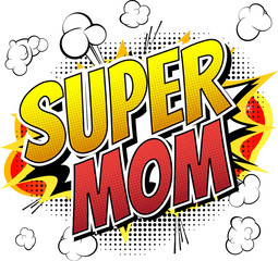 Super mom - Comic book style word isolated on white background.