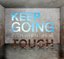 "Inspiration quote : "" Keep going even when life is tough"" on gru"