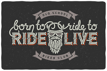 "Biker club badge emblem with beard biker and slogan ""Born to ride, ride to live"". Dark Background."