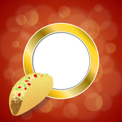Abstract background food taco red yellow gold circle frame illustration vector