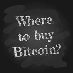 Where to buy Bitcoin? The inscription in chalk on the blackboard