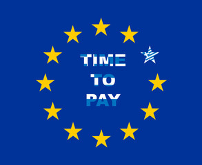 """EU flag with Greece colored sign """"time to pay"""""""