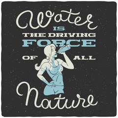 """Vector t-shirt print with girl drinking water and quote """"water is the driving force of all nature"""""""