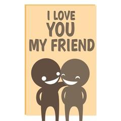 i love you my friend card