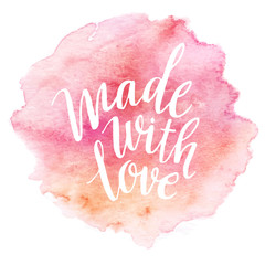 Made with love. Watercolor lettering. Vector illustration