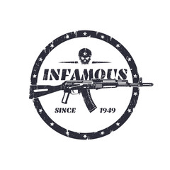 infamous, round grunge emblem with automatic rifle and skull, vector illustration, eps10