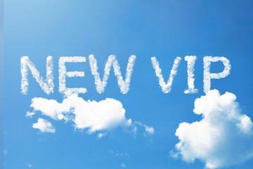 New VIP a cloud word on sky
