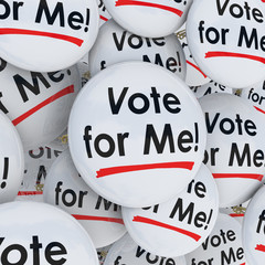 Vote for Me Buttons Pins Election Candidate Support Campaigning